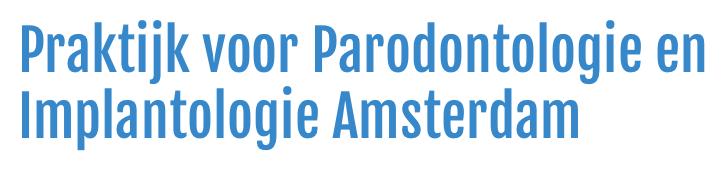 Implantologie en Parodontologie praktijk Amsterdam